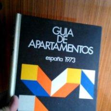 Libros antiguos: GUÍA DE APARTAMENTOS ESPAÑA 1973. Lote 149263242