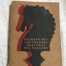 Libros antiguos: LIBRO AJEDREZ LOS GRANDES MAESTROS DEL TABLERO RICARD RETI . Lote 149298062