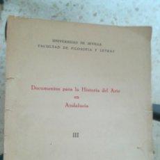 Livres anciens: DOCUMENTOS PARA LA HISTORIA DEL ARTE EN ANDALUCIA, LLL. Lote 149321666