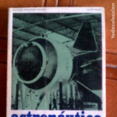 Libros antiguos: LIBRO DE FELIX LLAUGE ASTRONAUTICA SOVIETICA ILUSTRADO 260 PAGINAS . Lote 149324918