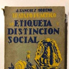 Libros antiguos: JOSÉ SÁNCHEZ MORENO. TRATADO PRÁCTICO DE ETIQUETA Y DISTINCIÓN SOCIAL. 6ª EDICIÓN. 1928. Lote 149353814