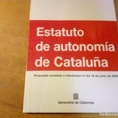 Libros antiguos: (9125) ESTATUTO DE AUTONOMIA DE CATALUNYA 2006-CASTELLANO/ CATALÀ. Lote 149355002