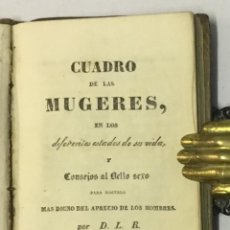 Libri antichi: CUADRO DE LAS MUGERES EN LOS DIFERENTES ESTADOS DE SU VIDA Y CONSEJOA AL BELLO SEXO PARA HACERLO MAS. Lote 123142087