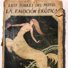 Libros antiguos: LUIS TORRES DEL HOYO. LA EMOCIÓN ERÓTICA. RENACIMIENTO. MADRID. Lote 149360794