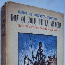 Libros antiguos: CERVANTES - DON QUIJOTE DE LA MANCHA - REDUCCION DE RAMON GOMEZ DE LA SERNA 1°ED. Lote 149411198