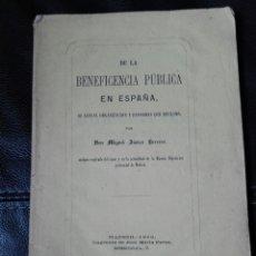 Libros antiguos: BLANCO HERRERO, MIGUEL, DE LA BENEFICENCIA PÚBLICA EN ESPAÑA, MADRID, J.M. PÉREZ, 1869. Lote 149460478
