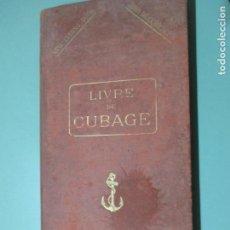 Libros antiguos: NOUVEAU. LIVRE DE CUBAGE OU TABLES MÉTRIQUES. TABLES DE CONVERSION. SEPTIÈME ÉDITION. PARIS 1906. Lote 149481354