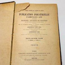 Libros antiguos: LIBRO DE PUBLICATION INDUSTRIELLE D'ARMENGAUD AINÉ MACHINES APPAREILS ET PROCÉDÉS DE 1889. Lote 149503618