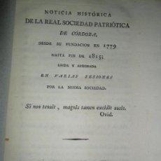 Libros antiguos: NOTICIA HISTÓRICA DE LA REAL SOCIEDAD PATRIÓTICA DE CÓRDOBA, DESDE SU FUNDACIÓN EN..., 1816. Lote 149513698