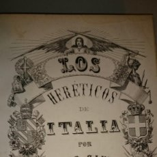 Libros antiguos: HERÉTICOS 1868 LOS HEREJES DE ITALIA - CÉSAR CANTÚ - 1ª EDICIÓN - EXCELENTE ESTADO. Lote 149525322