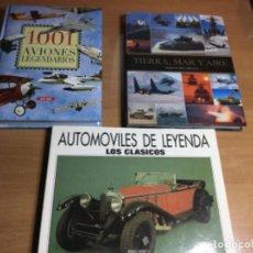 Libros antiguos: TIERRA ,MAR Y AIRE MÁQUINA BÉLICA - 1001 AVIONES LEGENDARIOS Y AUTOMÓVILES DE LEYENDA CLÁSICOS. Lote 149539114