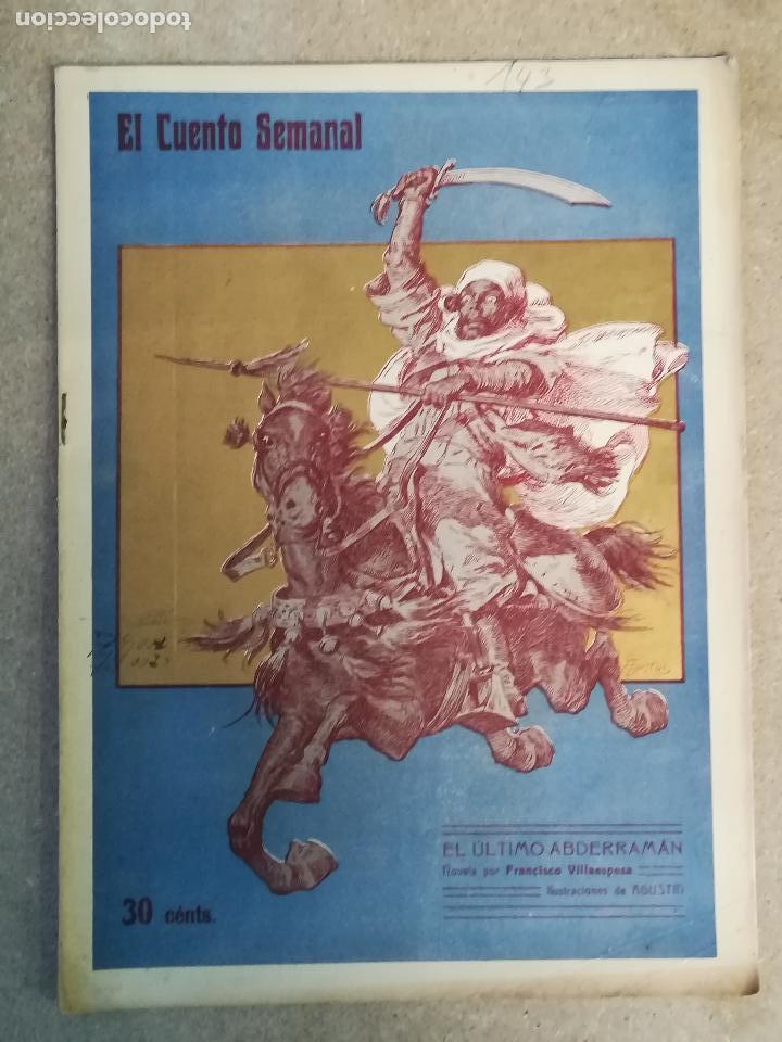 VILLAESPESA, FRANCISCO. EL ÚLTIMO ABDERRAMÁN. NOVELA. MADRID, EL CUENTO SEMANAL, 1909. (Libros antiguos (hasta 1936), raros y curiosos - Literatura - Narrativa - Otros)