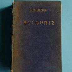 Libros antiguos: LAOCOONTE. GOTTHOLD-EFRAÍN LESSING. LIBRERÍA BERGUA. MADRID, 1934.. Lote 149595082