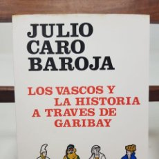 Libros antiguos: LOS VASCOS Y LA HISTORIA A TRAVES DE GARIBAY - CARO BAROJA, JULIO. Lote 154662793