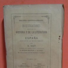 Libros antiguos: - R. DOZY - BIBLIOTECA CIENTIFICO-LITERARIA INVESTIGACIONES HISTORIA Y LITERATURA EN ESPAÑA AÑO 1878. Lote 149631494
