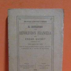 Libros antiguos: -EDGAR QUINET -BIBLIOTECA CIENTIFICO-LITERARIA-EL CRISTIANISMO Y LA REVOLUCION FRANCESA 1879. Lote 203215475