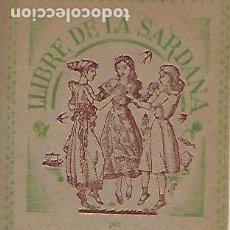 Livres anciens: LLIBRE DE LA SARDANA / J. SERRAT. BCN : SOLER LLUCH, S.A. 16X11CM. 70 P.. Lote 149662846