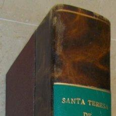 Libros antiguos: AÑO 1881. SANTA TERESA DE JESÚS. EL LIBRO DE SU VIDA. LAS FUNDACIONES Y LAS RELACIONES ESCRITAS. Lote 149691478