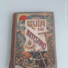 Libros antiguos: GUÍA DEL ARTESANO - EDITORIAL PALUZÍE - LIBRERÍA CAMÍ - BARCELONA - 1930. Lote 149704950