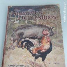 Libros antiguos: ANIMALES DOMÉSTICOS - BIBLIOTECA PARA NIÑOS - RAMÓN SOPENA EDITOR - BARCELONA - 1931. Lote 149715486