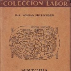 Libros antiguos: KRETSCHMER, KONRAD: HISTORIA DE LA GEOGRAFIA. BARCELONA, LABOR 1930.. Lote 149729842