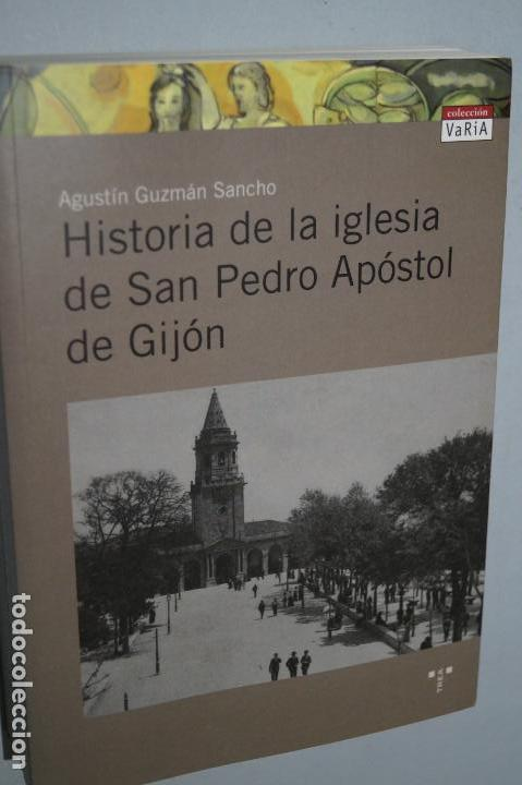 HISTORIA DE LA IGLESIA DE SAN PEDRO APÓSTOL DE GIJÓN. AGUSTÍN GUZMÁN SANCHO. (Libros Antiguos, Raros y Curiosos - Historia - Otros)