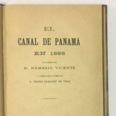 Libros antiguos: EL CANAL DE PANAMÁ EN 1886. - VICENTE, NEMESIO Y SÁNCHEZ DE TOCA, PEDRO.. Lote 123258055