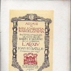 Libros antiguos: ASSAIG DE BIBLIOGRAFIA BARCELONINA. L' ARXIU DE JOAN BATLLE. BCN, 1920. 18X13CM. 87 P.. Lote 149879038