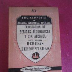 Libros antiguos: FABRICACION DE BEBIDAS ALCOHOLICAS Y SIN ALCOHOL - VALLEJO, FRANCISCO JOSE. Lote 149942062