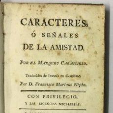 Libros antiguos: CARACTERES Ó SEÑALES DE LA AMISTAD. - CARACCIOLO, MARQUÉS DE. 1780. Lote 123171246