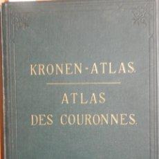 Libros antiguos: KRONEN-ATLAS. ORIGINALGETREUE ABBILDUNGEN SAMMTLICHER KRONEN DER ERDE IN 151 HOLZSCHNITTEN. ATLAS DE. Lote 150058650