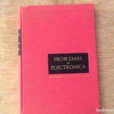 Libri antichi: PROBLEMAS DE ELECTRÓNICA. F. ARTERO PUYOL. 1974.. Lote 150077578