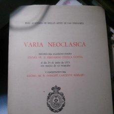 Libros antiguos: VARIA NEOCLASICA, REAL ACADEMIA DE BELLAS ARTES DE SAN FERNANDO. Lote 150087410