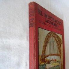 Libros antiguos: CURIOSO LIBRO EL MUCHACHO MODERNO 1ª EDICION 1935. Lote 150095030