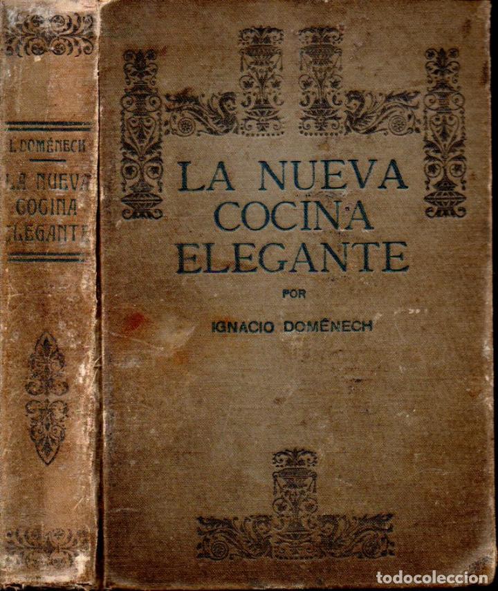 DOMENECH : LA NUEVA COCINA ELEGANTE ESPAÑOLA TERCERA EDICIÓN (QUINTILLA Y CARDONA, S.F.) (Libros Antiguos, Raros y Curiosos - Cocina y Gastronomía)