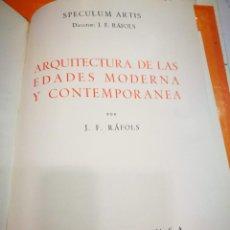 Libros antiguos: SPECULUM ARTIS ARQUITECTURA DE LAS EDADES MODERNA Y CONTEMPORÁNEA POR J.F.RAFOLS ED.SOPENA 1 ED.1957. Lote 150135710