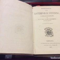 Libros antiguos: LIBRO LO TEMPORAL Y ETERNO, Y CRISOL DE DESENGAÑOS. 1887. MUY INTERESANTE. Lote 150144954