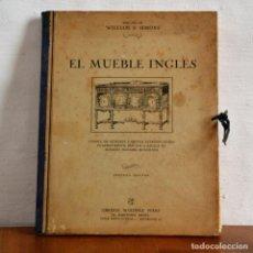 Libros antiguos: EL MUEBLE INGLÉS DIBUJOS DE WILLIAM S. SIMONS CON 80 LÁMINAS DISEÑO DE MOBILIARIO * DECORACIÓN. Lote 150145622