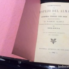 Libros antiguos: COMPENDIO ESPEJO DEL ALMA QUE SUSPIRA UNIRSE CON DIOS. D. RAMON ALSINA. 1902. Lote 150147978