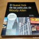 Libros antiguos: EL NUEVA YORK DE LAS PELÍCULAS DE WOODY ALLEN. Lote 150170794