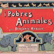 Libros antiguos: ¡POBRES ANIMALES! POR BENJAMIN RABIER. Lote 150218422