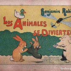 Libros antiguos: LOS ANIMALES SE DIVIERTEN POR BENJAMIN RABIER. Lote 150220402