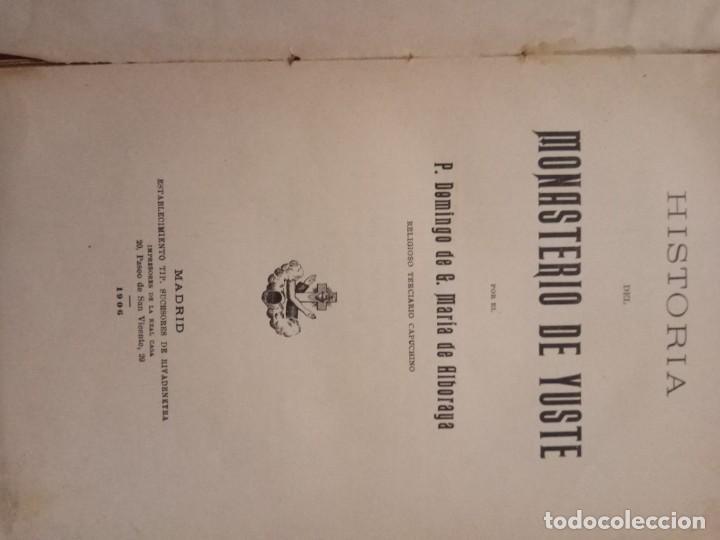 Libros antiguos: HISTORIA DEL MONASTERIO DE YUSTE- DOMINGO DE G. Mª ALBORAYA 1906. - Foto 4 - 150241298
