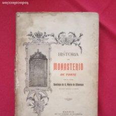 Libros antiguos: HISTORIA DEL MONASTERIO DE YUSTE- DOMINGO DE G. Mª ALBORAYA 1906.. Lote 150241298