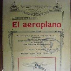 Libros antiguos: 1914 EL AEROPLANO CONSIDERACIONES GENERALES SOBRE LAS MÁQUINAS VOLADORAS CRESCENTINI. Lote 150259830