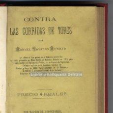 Libros antiguos: [ANTITAUROMAQUIA. PROTECTORA DE ANIMALES. 1881] NAVARRO, MANUEL. CONTRA LAS CORRIDAS DE TOROS.. Lote 150260618