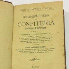 Libros antiguos: AÑO 1896 - TESORO DEL CONFITERO Y REPOSTERO. NOVÍSIMO MANUAL PRÁCTICO DE CONFITERÍA Y PASTELERÍA. Lote 150263642