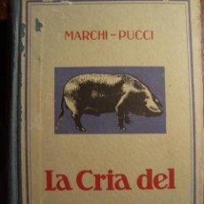 Libros antiguos: LA CRÍA DEL CERDO. SELECCIÓN, ALIMENTACIÓN, ENGORDE...BARCELONA, 1934.. Lote 150270022