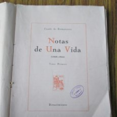 Libros antiguos: NOTAS DE UNA VIDA 1868 – 1901 CONDE DE ROMANONES TOMÓ PRIMERO. Lote 150316198