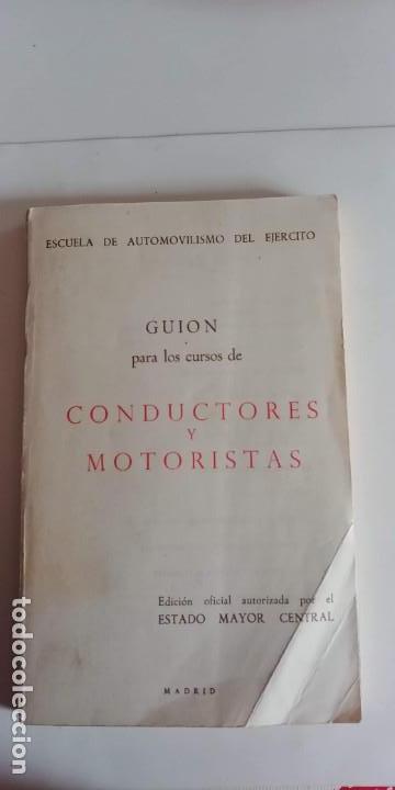 GUION PARA LOS CURSOS DE CONDUCTORES Y MOTORISTAS. MINISTERIO DEL EJERCITO, 1969- (Libros Antiguos, Raros y Curiosos - Ciencias, Manuales y Oficios - Otros)